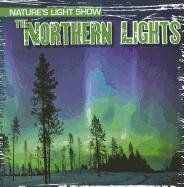 The Northern Lights (Nature's Light Show (Gareth Stevens))