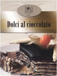 Dolci al cioccolato. Con DVD