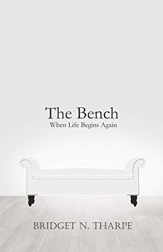 The Bench: When Life Begins Again