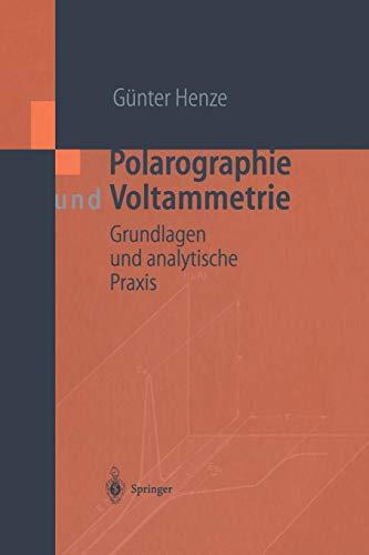 Polarographie und Voltammetrie: Grundlagen Und Analytische Praxis