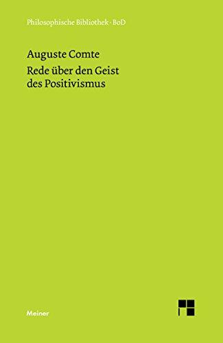 Rede über den Geist des Positivismus (Philosophische Bibliothek 468)