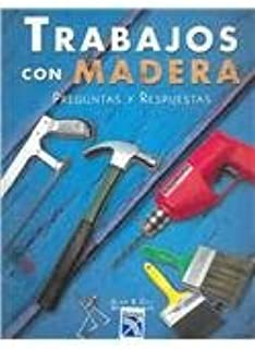Trabajos con madera / Woodworker's Solution Book (Spanish Edition)