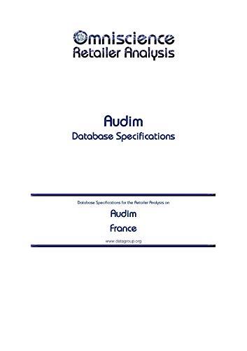 Audim - France: Retailer Analysis Database Specifications (Omniscience Retailer Analysis - France Book 7968) (English Edition)