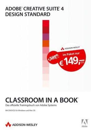 Adobe Creative Suite 4 Design Standard  - Vier Bücher im Schuber: Die offiziellen Trainingsbücher von Adobe Systems (Classroom in a Book)
