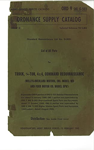 TM 9-803-G-503 List of All Parts for Truck, 1/4 Ton, 4x4, Command Reconnaissance (Willys Overland Motors, Inc Model MB and Ford Motor Co Model GPW) (English Edition)