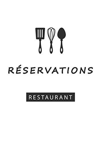 Réservations: Carnet Journalier pour Restaurateur / Livret Grand Format 21 x 29 cm, 367 pages / Très utile pour la gestion d'un restaurant