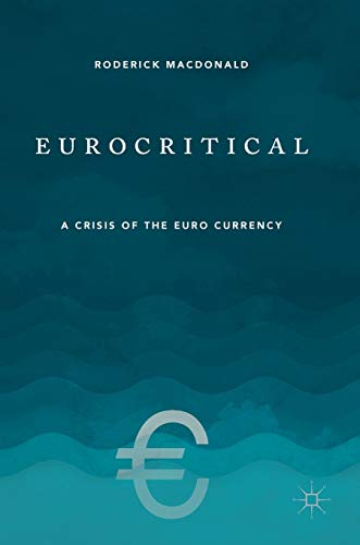 Eurocritical: A Crisis of the Euro Currency