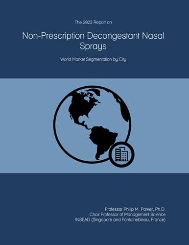 The 2022 Report on Non-Prescription Decongestant Nasal Sprays: World Market Segmentation by City
