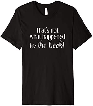 That s Not What Happened in the Book Funny Movie T Shirt product image