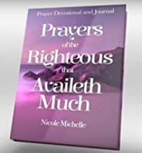 Prayers of the Righteous that Availeth Much