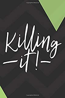Killing It!: Fitness Motivation Journal Workout Log Book Exercise Planner Weight Loss Journey Diary Cardio HIIT Bodybuilding Lifting Crossfit Funny ... Sayings - Be The Best Version Of You