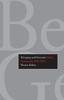 Belonging and Genocide (English Edition) par [Thomas Kühne]