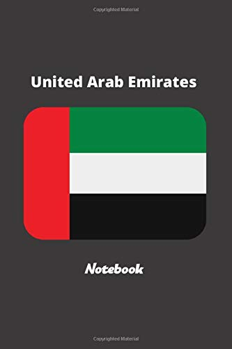 United Arab Emirates  Notebook: United Arab Emirates  Flag Lined Diary / Journal Gift, 120 Pages, 6x9, Soft Cover, Matte Finish