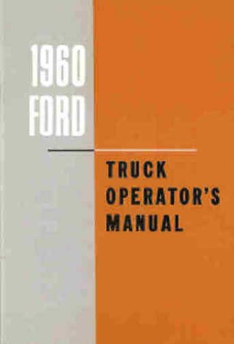 1960 FORD PICKUP & TRUCK OWNERS MANUAL F-100, F-150, F-250, F-350, 2 X4, 4X4. 60