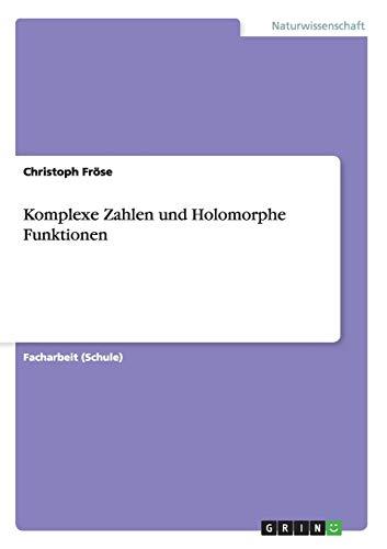 Komplexe Zahlen und Holomorphe Funktionen