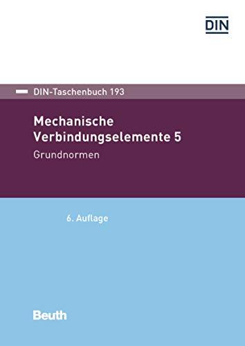 Mechanische Verbindungselemente 5: Grundnormen (DIN-Taschenbuch)