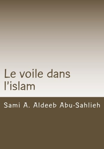 Le voile dans l'islam: Interprétation des versets relatifs au voile à travers les siècles