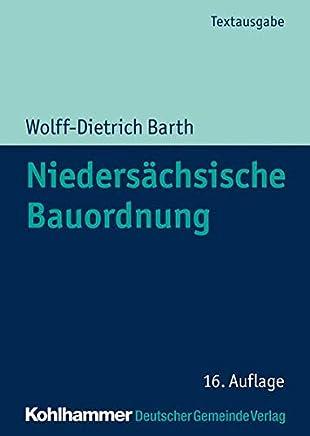 Niedersächsische Bauordnung: Textausgabe mit ergänzenden Rechts- und Verwaltungsvorschriften des öffentlichen Baurechts