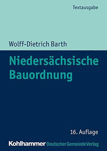 Niedersächsische Bauordnung: Textausgabe mit ergänzenden Rechts- und Verwaltungsvorschriften des öffentlichen Baurechts (Kommunale Schriften für Niedersachsen)
