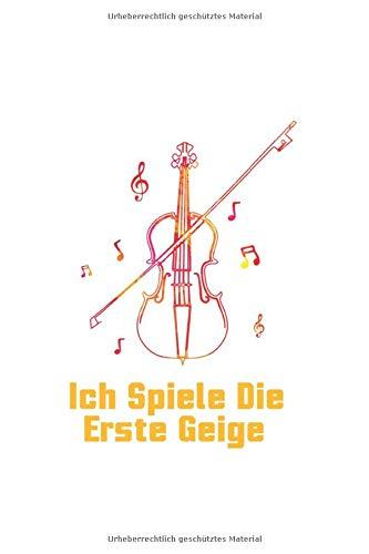 Musiker Musik Notenheft Schreibheft Notizbuch: Erste Geige Stolzer Geigenspieler Musikinstrument als Geschenkidee als Planer Tagebuch Notizheft oder Notizblock 6x9 DIN A5 120 Seiten | Blank