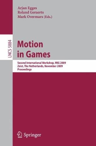Motion in Games: Second International Workshop, MIG 2009, Zeist, The Netherlands, November 21-24, 2009