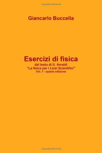 Esercizi Di Fisica Dal Testo Di Ugo Amaldi 'La Fisica Per I Licei Scientifici' Vol, 1(Quarta Edizione)