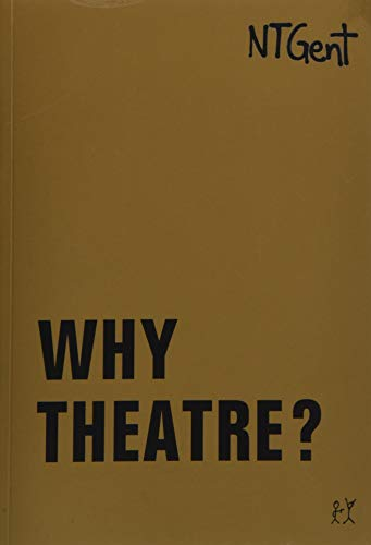 Why Theatre? (Goldenes Buch / Golden Book)