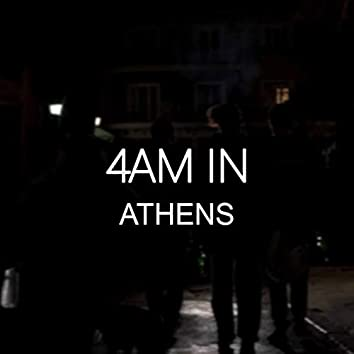 4 AM In Athens