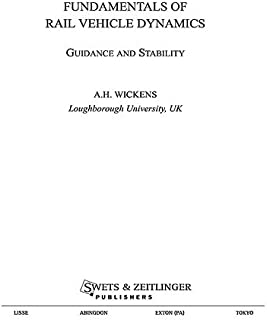 Fundamentals of Rail Vehicle Dynamics: Guidance and Stability (Advances in Engineering Series)