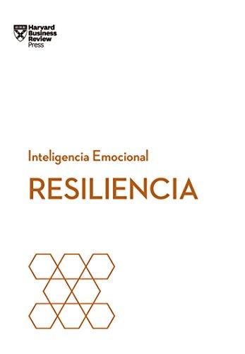 Resiliencia (Serie Inteligencia Emocional HBR nº 2)