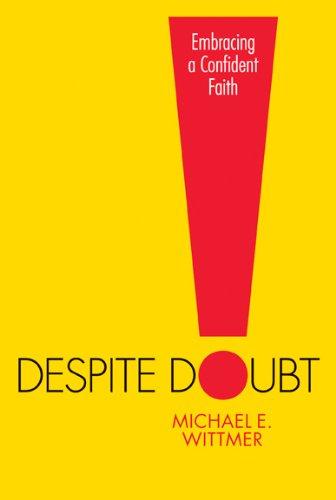 Download Despite Doubt: Embracing a Confident Faith 1572937955