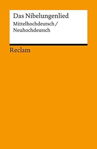 Das Nibelungenlied: Mittelhochdeutsch/Neuhochdeutsch (Reclams Universal-Bibliothek)