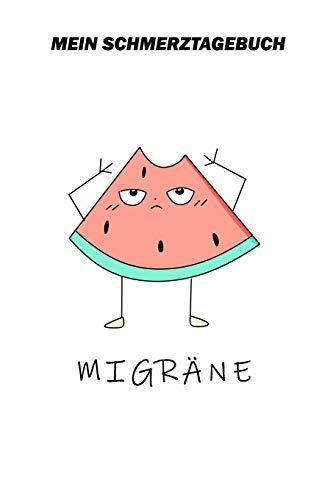 Mein Schmerztagebuch - Migräne: DIN A5 - 120 Seiten - Ein Buch für das tägliche Eintragen ihrer Schmerzen