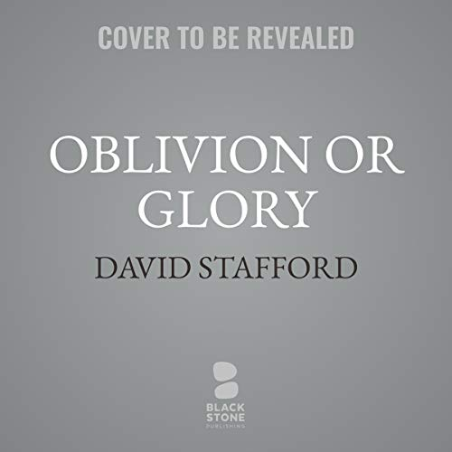 Oblivion or Glory     1921 and the Making of Winston Churchill              By:                                                                                                                                 David Stafford                           Length: 9 hrs and 30 mins     Not rated yet     Overall 0.0
