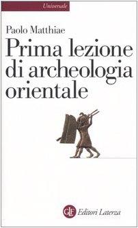 Prima lezione di archeologia orientale
