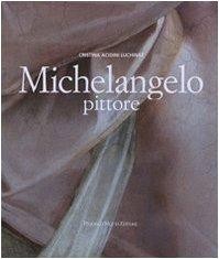 Michelangelo Buonarroti: pittore