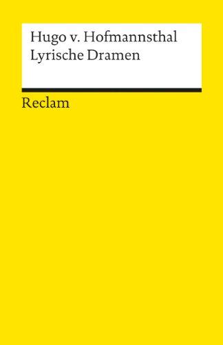 Lyrische Dramen (Reclams Universal-Bibliothek)