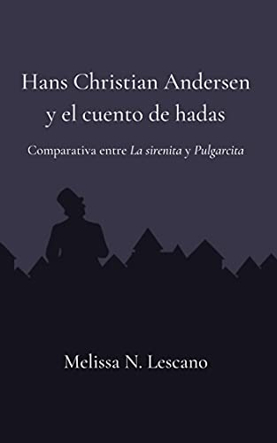 Hans Christian Andersen y el cuento de hadas: Comparativa entre La Sirenita y Pulgarcita