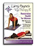 Larry Payne's Yoga Therapy Rx : Restorative Health for Women