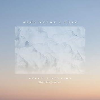 Hero Needs a Hero (feat. Paul Johnson)