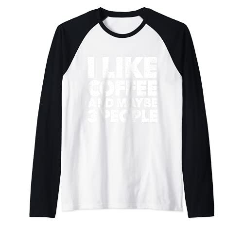 I Like Coffee And Maybe 3 People T-Shirt T-Shirt Raglan Baseball Tee