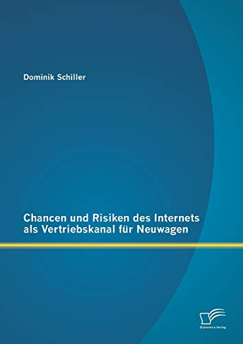 Chancen und Risiken des Internets als Vertriebskanal für Neuwagen