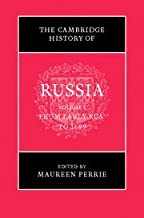 The Cambridge History of Russia: Volume 1, From Early Rus' to 1689: From Early Rus' to 1689 v. 1
