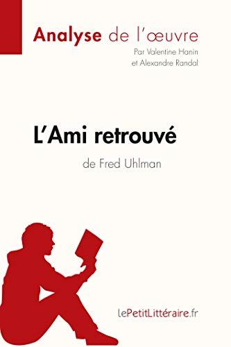 L'Ami retrouvé de Fred Uhlman (Analyse de l'oeuvre): Comprendre la littérature avec lePetitLittéraire.fr