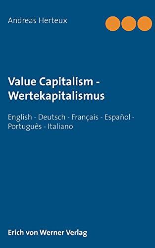Value Capitalism - Wertekapitalismus: English – Deutsch – Français – Español - Português - Italiano