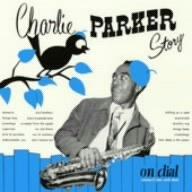 チャーリー・パーカー・ストーリー・オン・ダイアル Vol.2(ニューヨーク・デイズ)