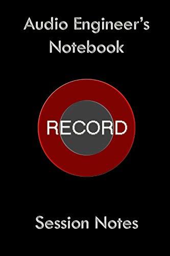 Audio Engineer's NoteBook: 6