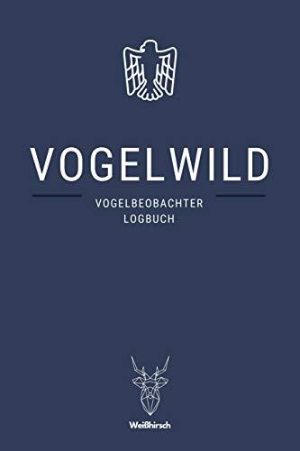 Vogelwild - Vogelbeobachter Logbuch: A5 Ornithologie Logbuch   Birding Journal   Weinzubehör   Verkostungsheft   Weingeschenk   Geschenkbuch für ... Vogelbesitzer und Vogelliebhaber
