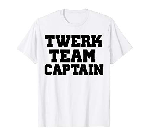 TWERK TEAM CAPTAIN, Twerking Shirt for Women