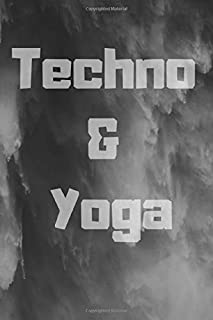 Techno Yoga: Journal notebook Diary for inspiration Blank Lined Travel Journal to Write In Ideas and to do list planner